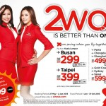 Air Asia Two Is Better Than One Promotion: Fly to Busan, Taipei, Shanghai, Seoul, Sdyney from RM299 for 2 pax!!