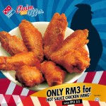 Domino's Pizza: Only RM3 for Hot Sauce Chicken Wing!!