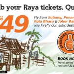 Firefly Airlines Grab Your Raya Tickets Promotion: Fly to ANY Firefly Domestic Destinations from RM49 only!!