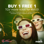 Maxis Rewards 2014: Buy 1 Free 1 TGV Movie Tickets Promotion!!