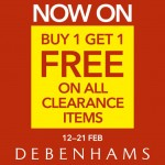 DEBENHAMS  Buy 1 Free 1 Clearance Sale!