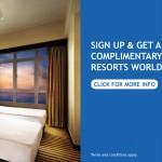 Sign up and Get Complimentary 2D1N Stay in Resorts World Genting