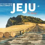 Fly to Jeju Island from only RM249 飞往韩国济州岛从RM249起!
