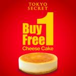 Tokyo Secret Cheesecake Buy 1 FREE 1 Promo 起司蛋糕买一送一促销!