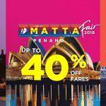 Malaysia Airlines MATTA Fair @ 40% Off 马航机位折扣高达40%!
