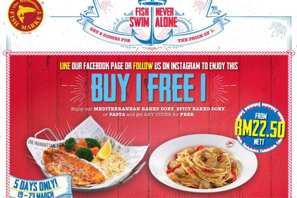The Manhattan Fish Market Buy 1 FREE 1 Promo 买一送一促销!