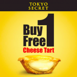 Tokyo Secret Cheese Tart Buy 1 FREE 1 Promo 起司挞买一送一促销!